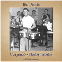 Tito Puente - Guaguancó / Rumba Timbales (All Tracks Remastered)