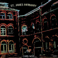 Chris Nole - St. James Infirmary