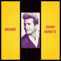 Johnny Burnette - Dreamin'