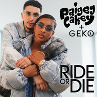 Paigey cakey - Ride Or Die