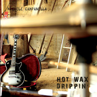Michele Campanella - Hot Wax Drippin'