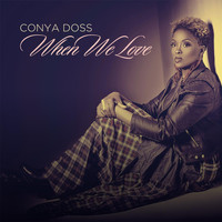 Conya Doss - When We Love