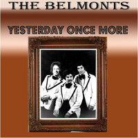 The Belmonts - Yesterday Once More