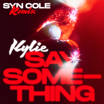 Kylie Minogue - Say Something (Syn Cole Remix)