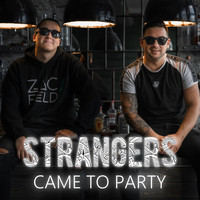 Strangers - Came to Party