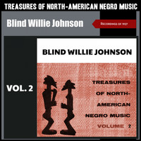Blind Willie Johnson - Treasures of North American Negro Music, Vol. 2 (Recordings of 1927)