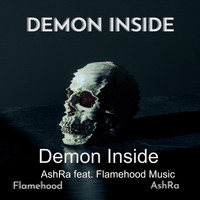 Ashra - Demon Inside (feat. Flamehood Music)