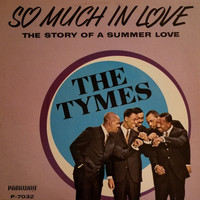 The Tymes - So Much In Love (1963)