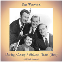The Weavers - Darling Corey / Sixteen Tons (Live) (All Tracks Remastered)