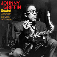 Johnny Griffin - Johnny Griffin Sextet (1958) (Full Album)