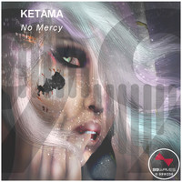 Ketama - No Mercy