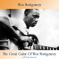 Wes Montgomery - The Great Guitar Of Wes Montgomery (All Tracks Remastered)