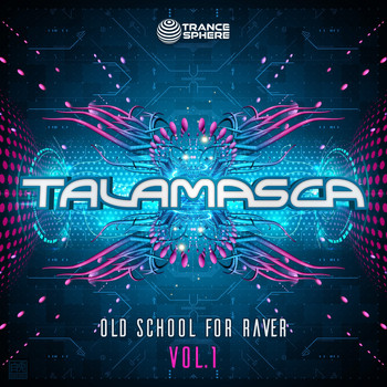 TALAMASCA - Old School for Raver, Vol. 1