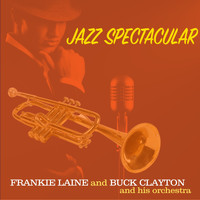 Frankie Laine and Buck Clayton and His Orchestra - Jazz Spectacular