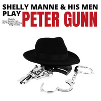 Shelly Manne & His Men - Shelly Manne & His Men Play Peter Gunn