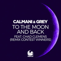 Calmani & Grey feat. Chad Clemens - To the Moon and Back (Remix Contest Winners)