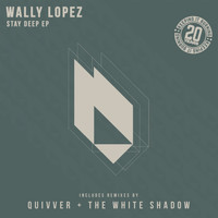 Wally Lopez - Stay Deep