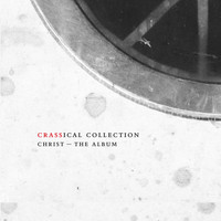 Crass - Christ (Crassical Collection [Explicit])