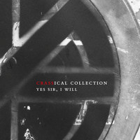 Crass - Yes Sir, I Will (Crassical Collection [Explicit])
