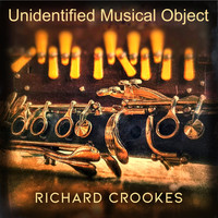 Richard Crookes / - Unidentified Musical Object