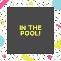 Various Artists / - In the Pool!