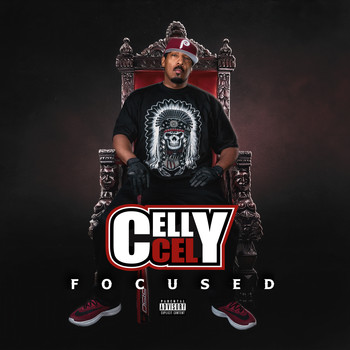 Celly Cel - Focused (Explicit)