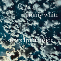 Jimmy White - Songs from Inside