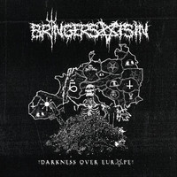 Bringersofsin - Darkness over Europe (Explicit)