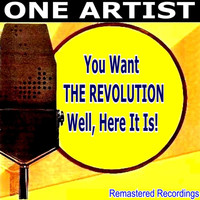 The Revolution - You Want THE REVOLUTION Well, Here It Is!