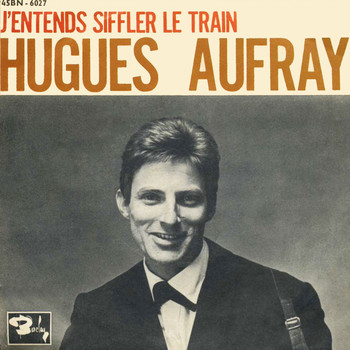 Hugues Aufray - J'Entends Siffler Le Train