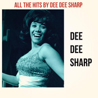 Dee Dee Sharp - All the Hits by Dee Dee Sharp
