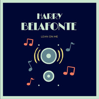 Harry Belafonte - Lean on Me