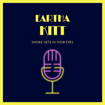 Eartha Kitt - Smoke Gets in Your Eyes