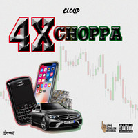Cloud - 4X Choppa (Explicit)