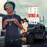 Charly Black - Life Still A Keep (Explicit)