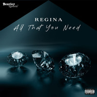 Regina - All That You Need (Explicit)