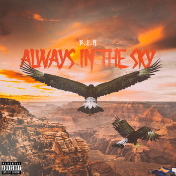 B.E.N - Always in the Sky (Explicit)