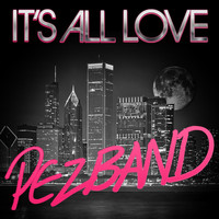 Pezband - It's All Love