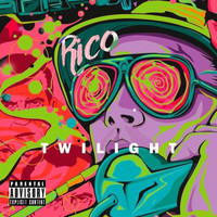 Rico - TWILIGHT (Explicit)