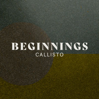 Callisto - Beginnings