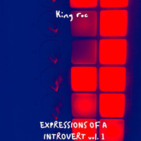 King Roc - Expressions Of A Introvert Vol 1 (Explicit)