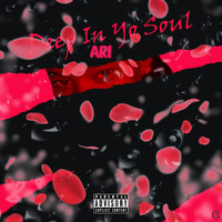 Ari - Deep In Yo Soul (Explicit)