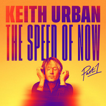Keith Urban - THE SPEED OF NOW Part 1