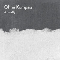 AnisAFly - Ohne Kompass (Acoustic Version)