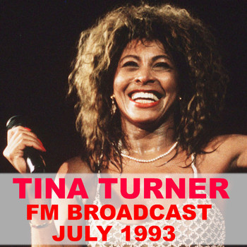 Tina Turner - Tina Turner FM Broadcast July 1993