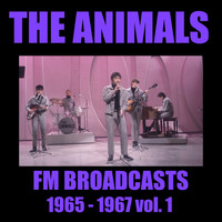 The Animals - The Animals FM Broadcasts 1965 - 1967 vol. 1