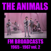 The Animals - The Animals FM Broadcasts 1965 - 1967 vol. 2