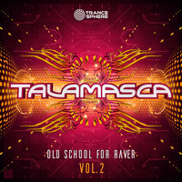 TALAMASCA - Old School for Raver, Vol. 2