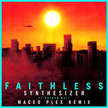 Faithless - Synthesizer (feat. Nathan Ball) [Maceo Plex Remix] (Edit)