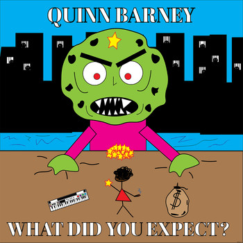 Quinn Barney - What Did You Expect? (Explicit)